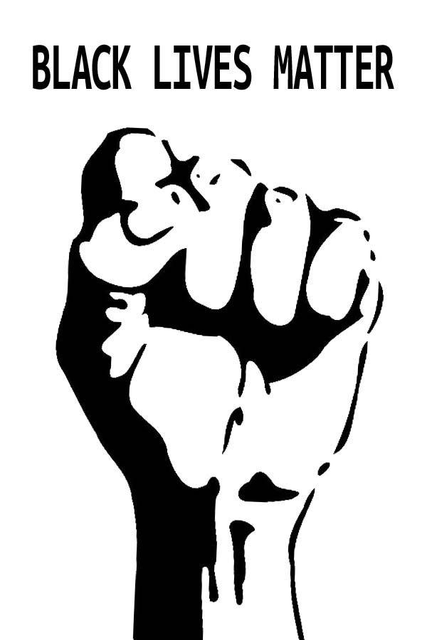 Black Lives Matter Raised Fist Black Lives Matter Art Black Lives Matter Poster Black Lives Matter