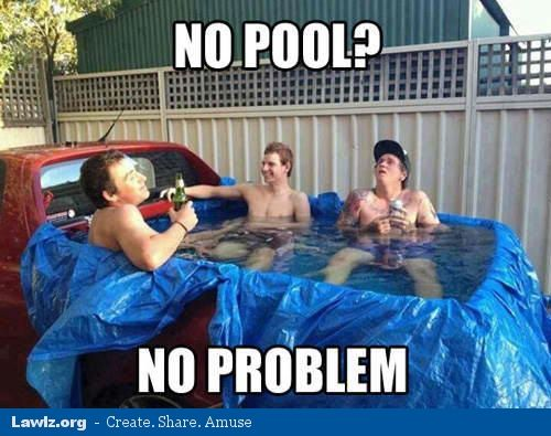 8086be08268a9da293bcd31908691f86 redneck pool redneck party 17 best swimming pool funnies images on pinterest swimming pools,Pools Closed Meme