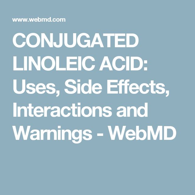 CONJUGATED LINOLEIC ACID: Uses, Side Effects, Interactions and Warnings - WebMD