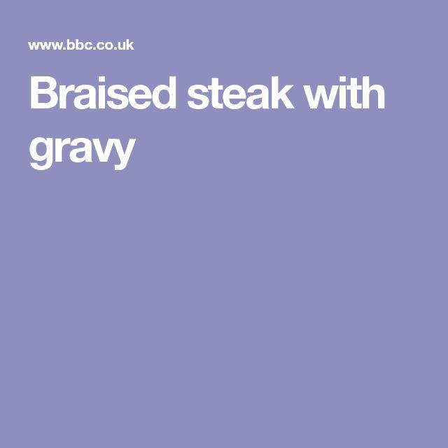 Braised steak with gravy