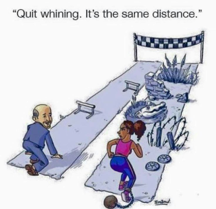 Whether you see white or male privilege, this is an accurate depiction...
