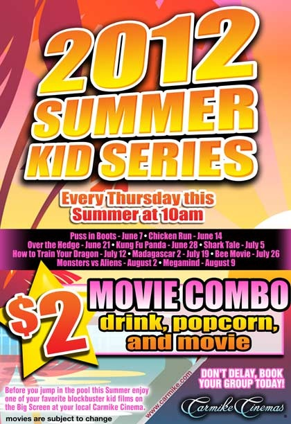 Carmike Cinemas ~ 2012 Summer Kid Series! Ten weeks of summer fun every Thursday for only $2.