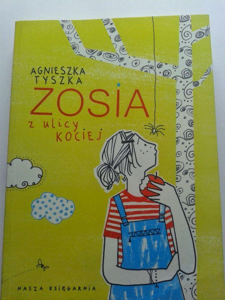 Książki dla młodzieży i nie tylko...: Zosia z ulicy Kociej Agnieszka Tyszka Tydzień z Ag...