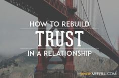 sermons articles regain trust broken relationships