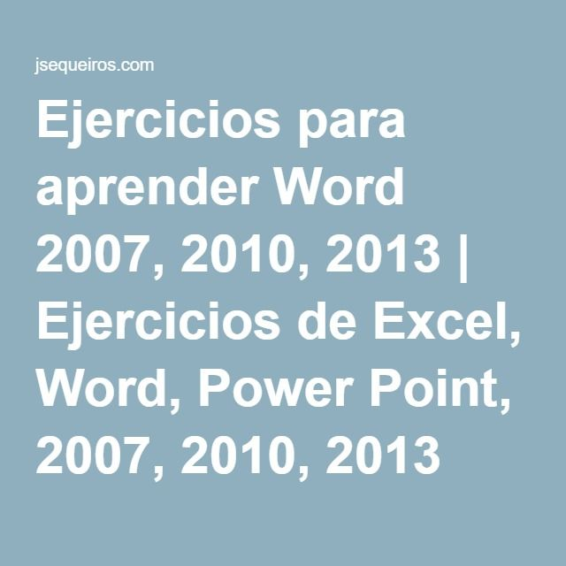 Ejercicios para aprender Word 2007, 2010, 2013 | Ejercicios de Excel, Word, Power Point, 2007, 2010, 2013