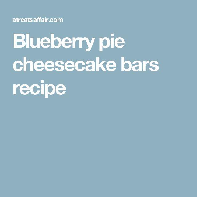Blueberry pie cheesecake bars recipe