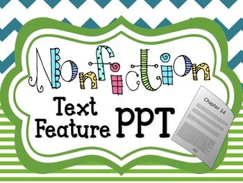Nonfiction Text Feature Powerpoint This nonfiction text feature power point presentation works perfectly by itself, however was intended to compliment myNonfiction Text Feature Activities with Real Nonfiction Articles. It highlights 25 different text features in four sections.