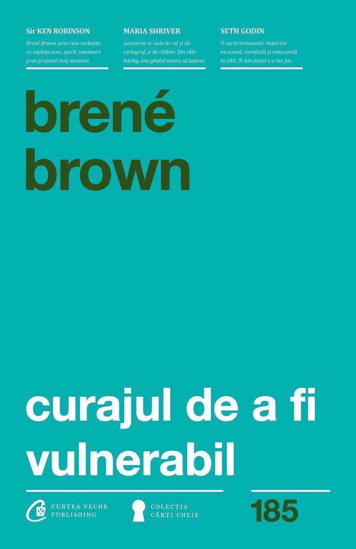 Brene Brown - Curajul de a fi vulnerabil -