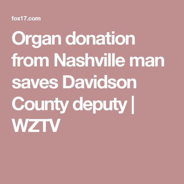 Organ donation from Nashville man saves Davidson County deputy | WZTV