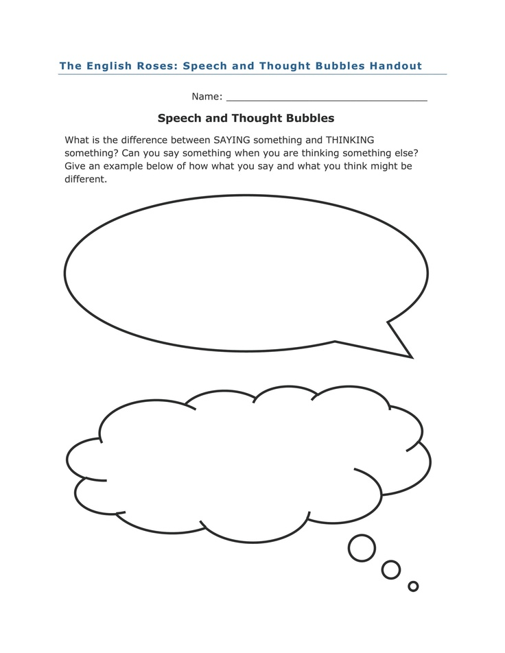 Speech and Thought Bubble activity for The English Roses by Madonna. What's the difference between thinking something and doing something? Students write their ideas in thought and speech bubbles. Full lesson plan at http://www.witsprogram.ca/schools/books/the-english-roses.php?source=lesson-plans
