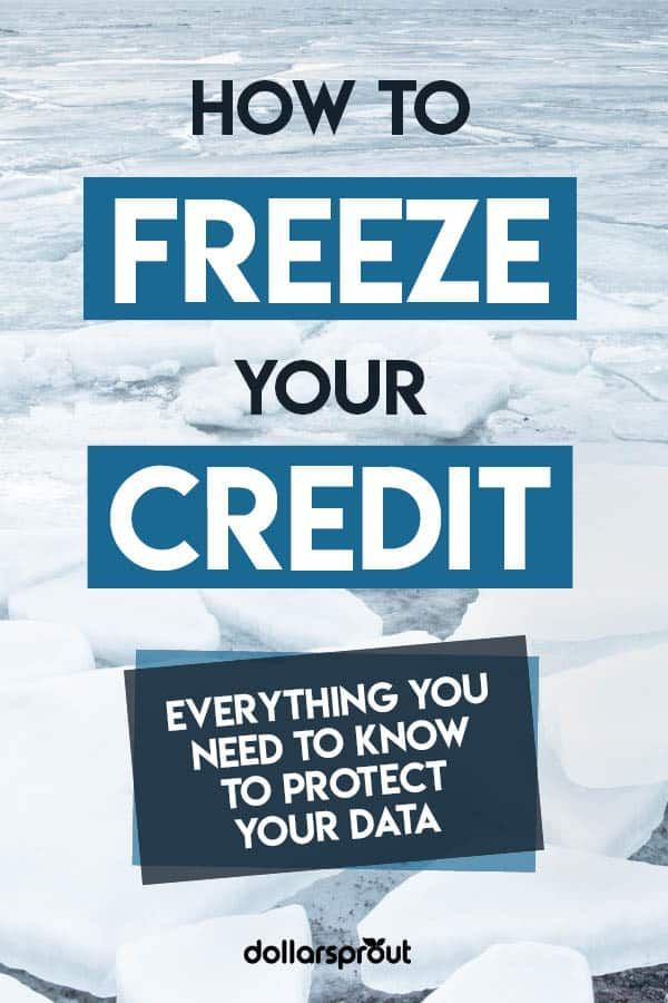 How To Freeze Your Credit If You Need To Stop Fraud In Its Tracks