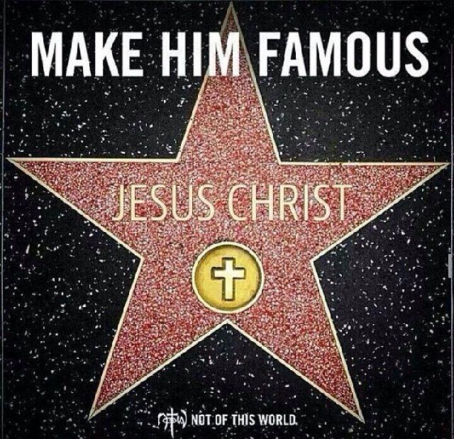 Make Him famous