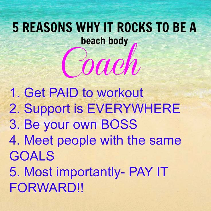 5 REASONS WHY IT ROCKS TO BE A BEACH BODY COACH- JOIN ME NOW AND START BUILDING YOUR BUSINESS Do you have passion and drive to help others better their lives through health and nutrition? Are you eager and ready to learn?  If you answered yes then message me now and lets see if its a good match and get to training!  Liz Imatani: Become a coach!