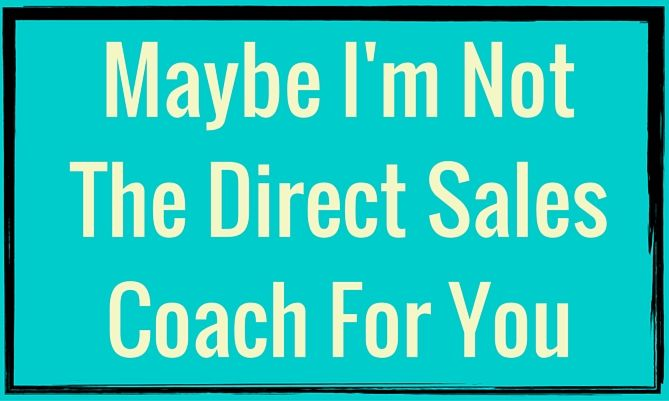 Maybe Im Not The Direct Sales Coach For You | Rockstar Direct Sales
