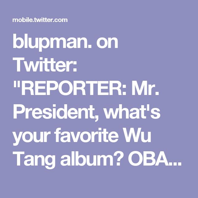 "blupman. on Twitter: ""REPORTER: Mr. President, what's your favorite Wu Tang album? OBAMA: What kind of question is -- [biden grabs podium] BIDEN: LIQUID SWORDS"""