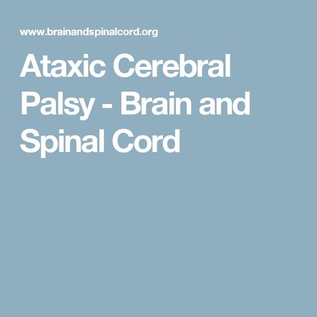 Ataxic Cerebral Palsy - Brain and Spinal Cord