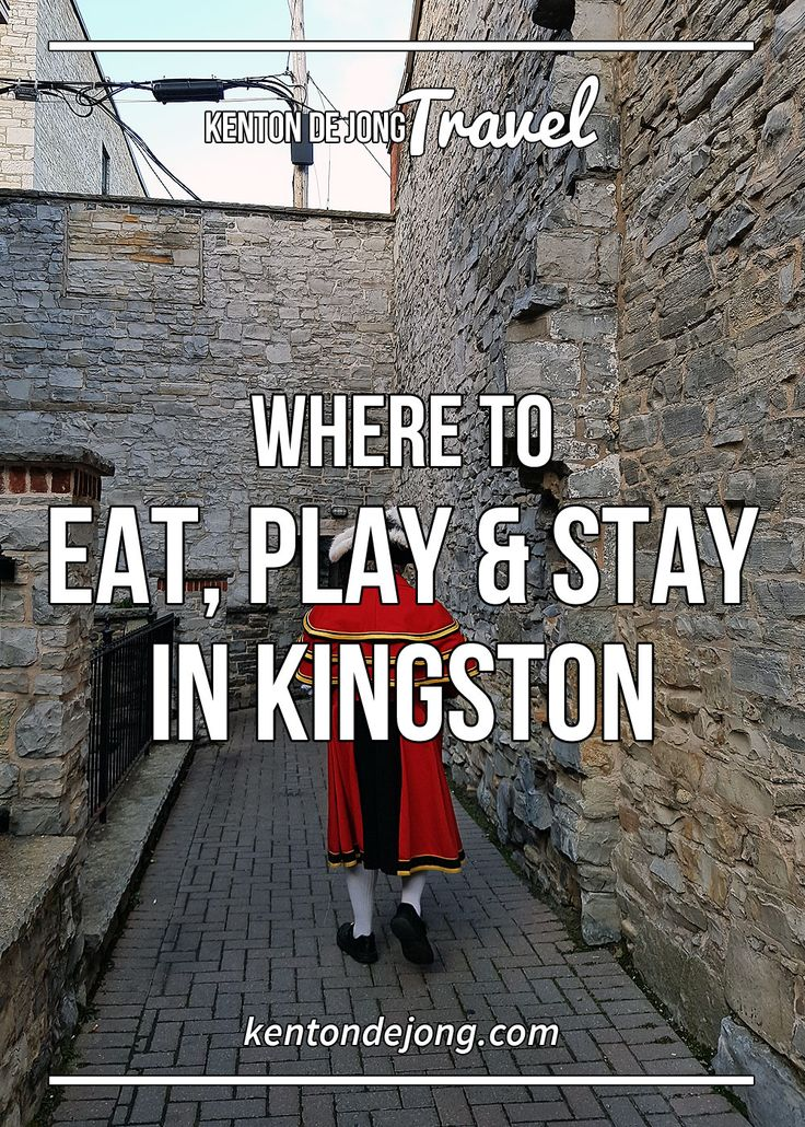 Where to Eat Play and Stay in Kingston · Kenton de Jong Travel - At over 175 years old, Kingston is a thriving city of entertainment, history, food and culture. Located on the crossroads of Toronto, Ottawa and Mo...