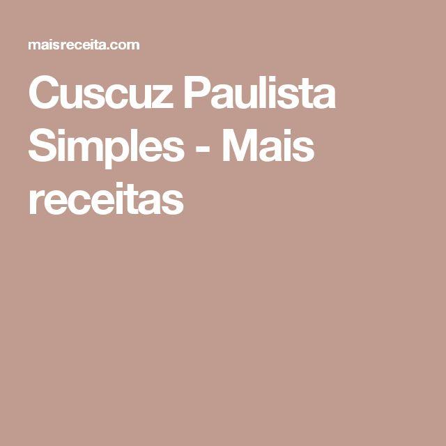 Cuscuz Paulista Simples - Mais receitas