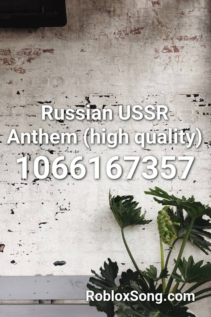 The Noob Song Part 1 Roblox Id Russian Ussr Anthem High Quality Roblox Id Roblox Music Codes