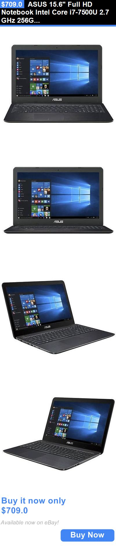 general for sale: Asus 15.6 Full Hd Notebook Intel Core I7-7500U 2.7 Ghz 256Gb Ssd 8Gb Windows 10 BUY IT NOW ONLY: $709.0
