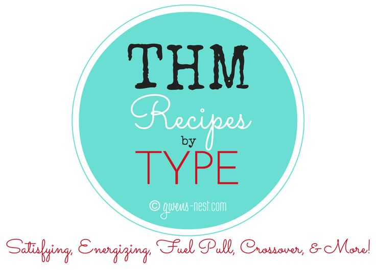 My favorite THM recipes by type: find all of my printable S, E, FP, S helper & Crossover recipes right here!