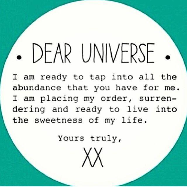 Dear Universe.. Law of attraction (scheduled via http://www.tailwindapp.com?utm_source=pinterest&utm_medium=twpin&utm_content=post134668591&utm_campaign=scheduler_attribution)