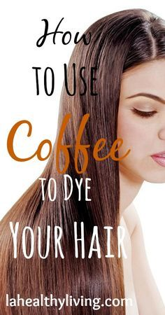 How to use coffee to dye your hair      Make really strong organic coffee ( I use this one) , preferably espresso.  Non organic coffee mos...