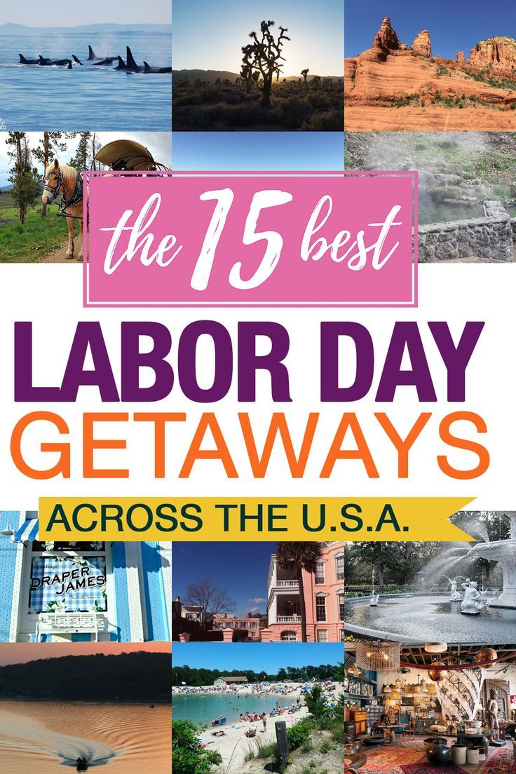 Labor Day Getaways For The Long Weekend Travel With Kids Pinterest Labour Vacations And