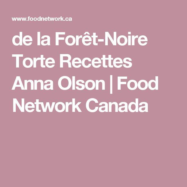 de la Forêt-Noire Torte Recettes Anna Olson |  Food Network Canada