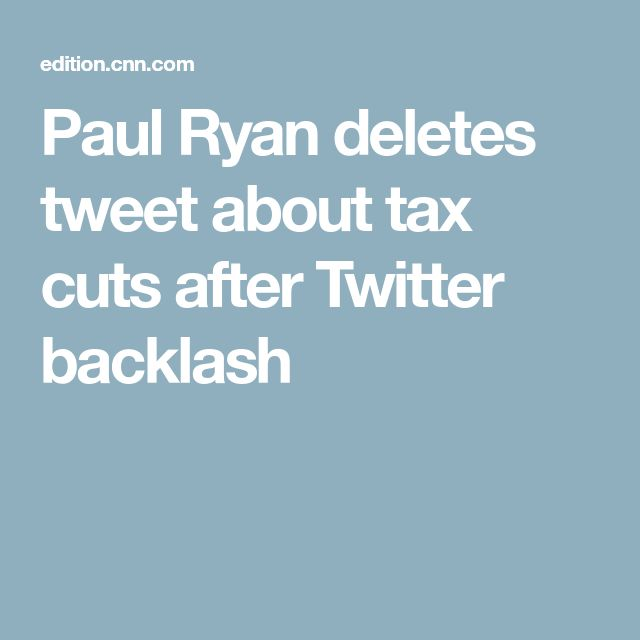 "Paul Ryan deletes tweet about tax cuts after Twitter backlash @CNNPolitics http://cnn.it/2nFdO53 Quick to delete BUT already ""shot himself in the foot"". He tries to justify massive tax cuts to, and his huge ""gift"" from, the 1%. The ""game is up buddy - you blew your cover !"" Aptly shows filthy politics and appalling attitude ! Pass it on - he needs caned !"