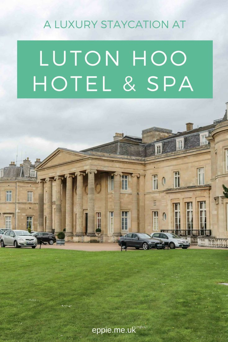A luxury staycation at 5* Luton Hoo Hotel & Spa with fine dining restaurant and historic mansion house