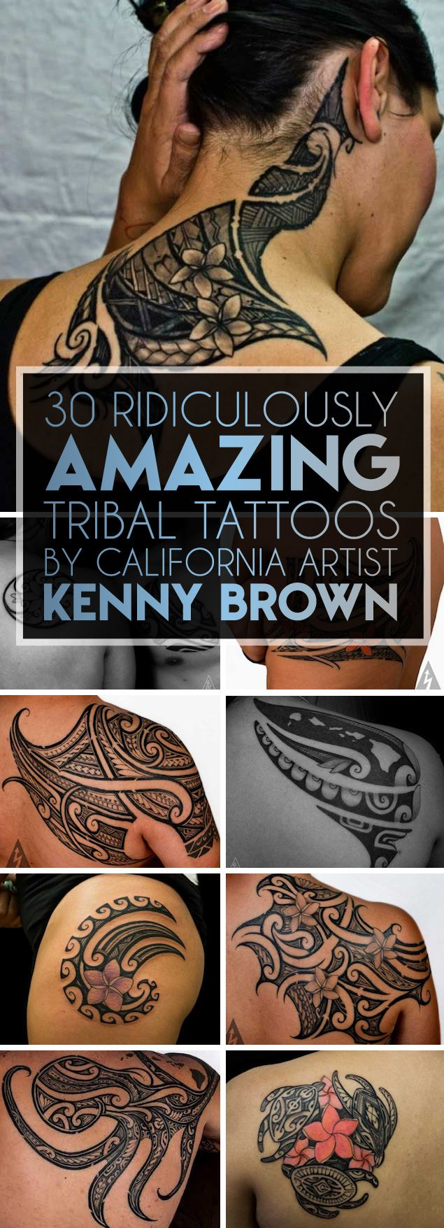 Must See Tribal Tattoos by California Artist Kenny Brown