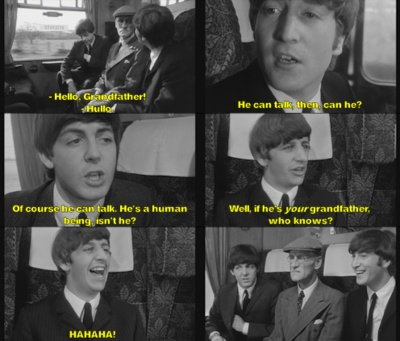 Quote from The Beatles movie A Hard Day's Night. Look at Paul and John's faces in the last picture!