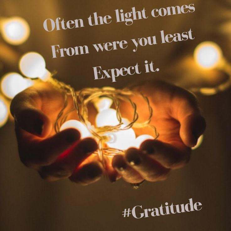 Often the light comes from where you least except it. #Gratitude