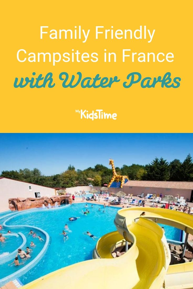 Family Friendly Campsites In France With Water Parks Camping France Camping Holiday Camping Locations