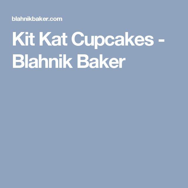 Kit Kat Cupcakes - Blahnik Baker