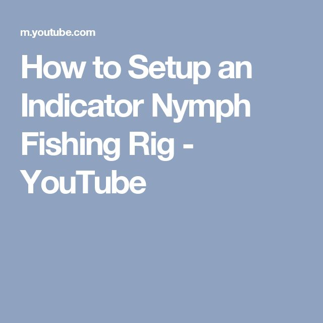 How to Setup an Indicator Nymph Fishing Rig - YouTube