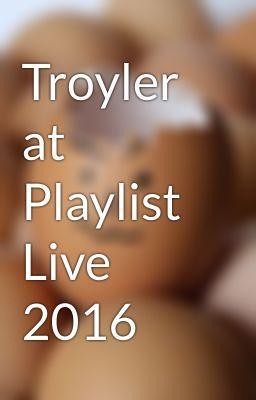 "You should read ""Troyler at Playlist Live 2016"" on #wattpad #fanfiction"
