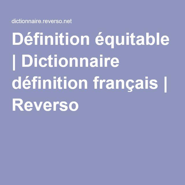 Définition équitable | Dictionnaire définition français | Reverso