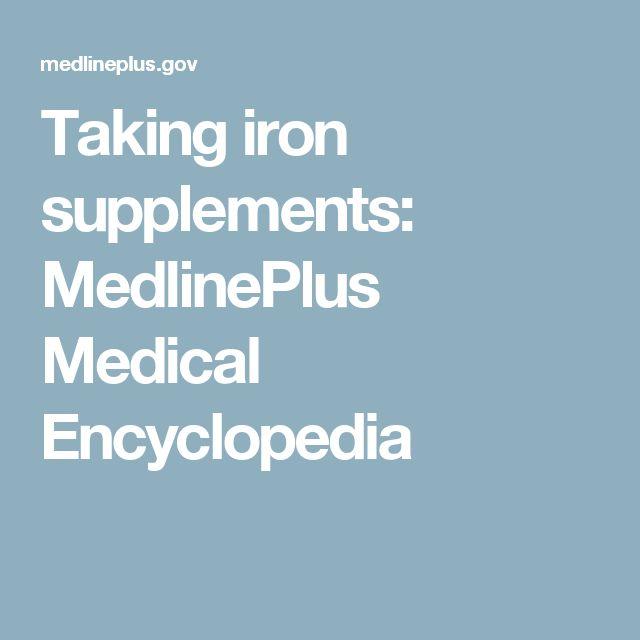 Taking iron supplements: MedlinePlus Medical Encyclopedia
