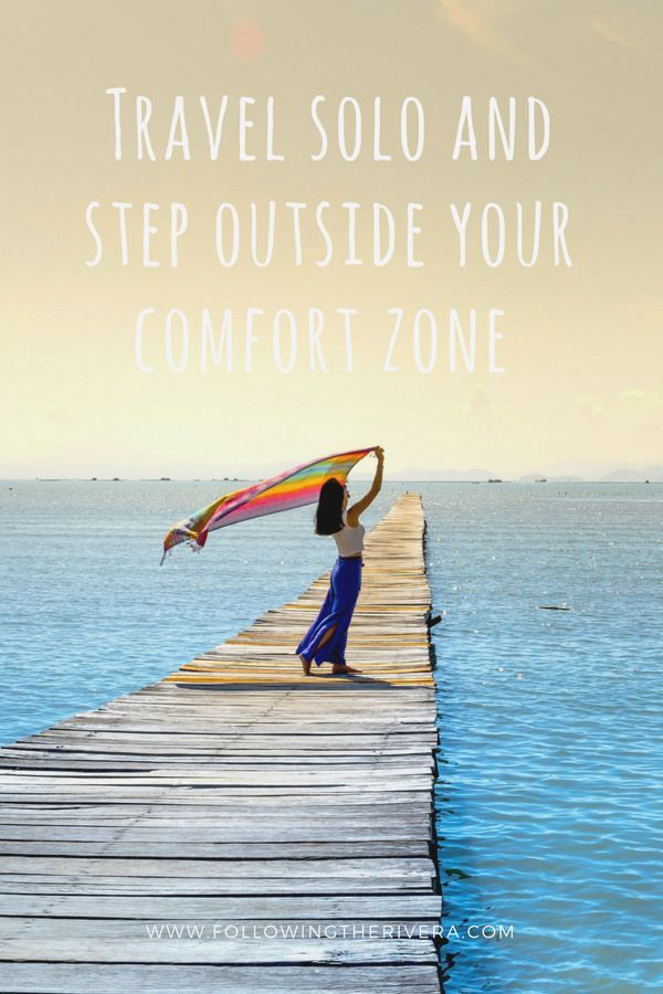 Travel Solo And Step Outside Your Comfort Zone A Traveller
