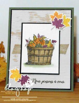 Les créations de Marie-Josée: Blog Hop des démos francophones et carte automnale avec basket of wishes