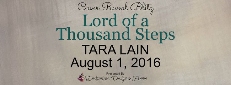 You're Invited #Bloggers: #CoverRevealBlitz LORD OF A THOUSAND STEPS by @taralain  Sign Up:https://docs.google.com/forms/d/1bLi-bt03cBQU8nED6yFaowqP5yOhKLHuN_nXWXIZPfI/viewform?usp=send_form