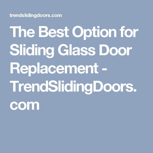 The Best Option for Sliding Glass Door Replacement - TrendSlidingDoors.com