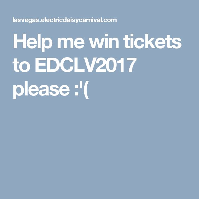 Help me win tickets to EDCLV2017 please :'(