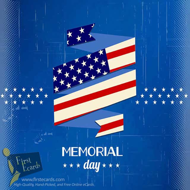 Memorial Day — A Free Online Greeting eCards from FirstEcards.com