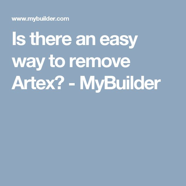 Is there an easy way to remove Artex? - MyBuilder