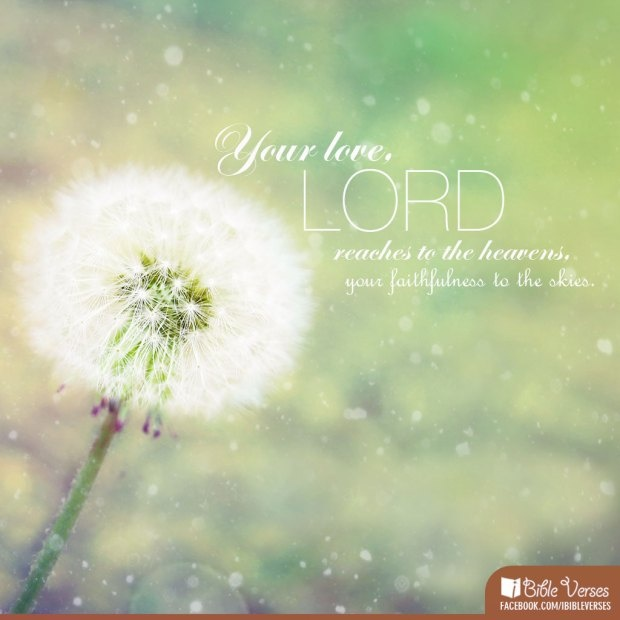 """Your #Love, #Lord, reaches to the #heavens,  Your #Faithfulness to the #skies.""  #Psalm 36:5 #Jesus #Christ #iBibleverses"