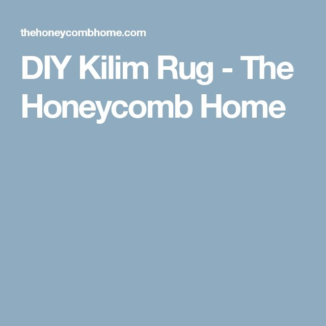 DIY Kilim Rug - The Honeycomb Home