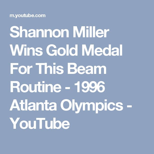 Shannon Miller Wins Gold Medal For This Beam Routine - 1996 Atlanta Olympics - YouTube